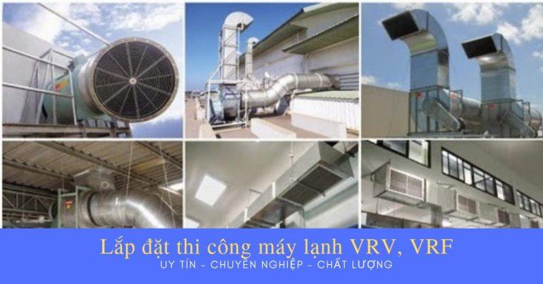 thi cong may lanh vrv vrf 764x400 - Lắp đặt thi công hệ thống máy lạnh trung tâm vrv, vrf